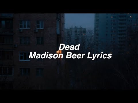 Dead || Madison Beer Lyrics