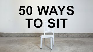 50 Ways to Sit