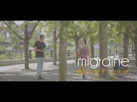 Migraine   Roman Frayssinet   Épisode 9 - Rupture