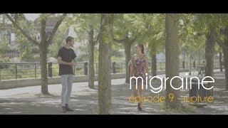 Migraine | Roman Frayssinet | Épisode 9 - Rupture