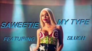 Saweetie Mytype Remix featuring SLUSH MyTypeChallenge Quavo