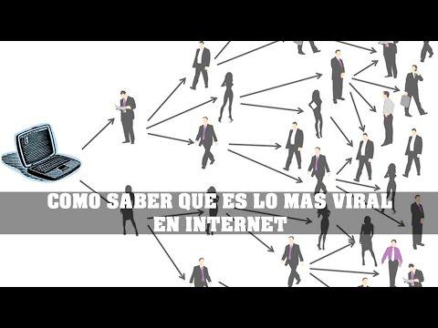 COMO SABER QUE ES LO MAS VIRAL EN INTERNET