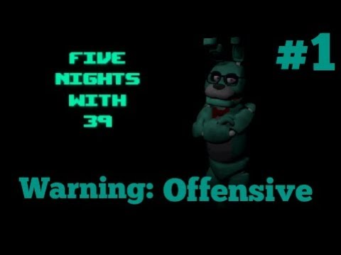 WARNING: EXPLICIT MATERIAL!| Five Nights With 39 (Android) (ft. LuistheJedi)