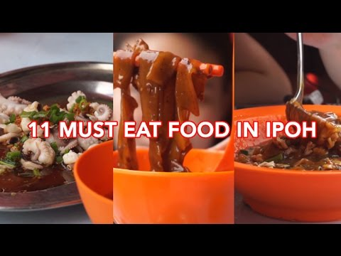 11 Must Eat Food in Ipoh!