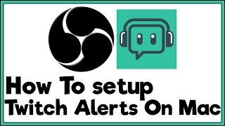 How To Setup Twitch Alerts In MAC OBS - Follower and Sub Notifications