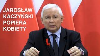 JAROSŁAW KACZYŃSKI POPIERA KOBIETY! - ZDVPPING