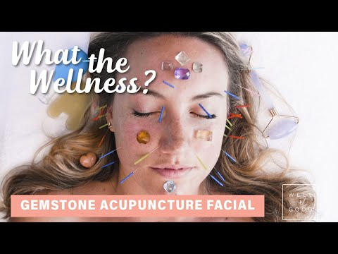 I Tried This Stunning Gemstone Acupuncture Facial | What the Wellness