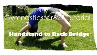 Gymnastics Tutorial- Handstand To Back Bridge (handstand Timber)