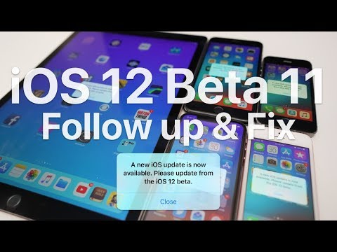 iOS 12 Beta 11 & Public Beta 9 – Follow up and fix