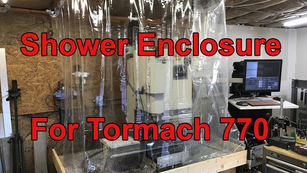 Temporary Shower Curtain Enclosure For My Tormach 770
