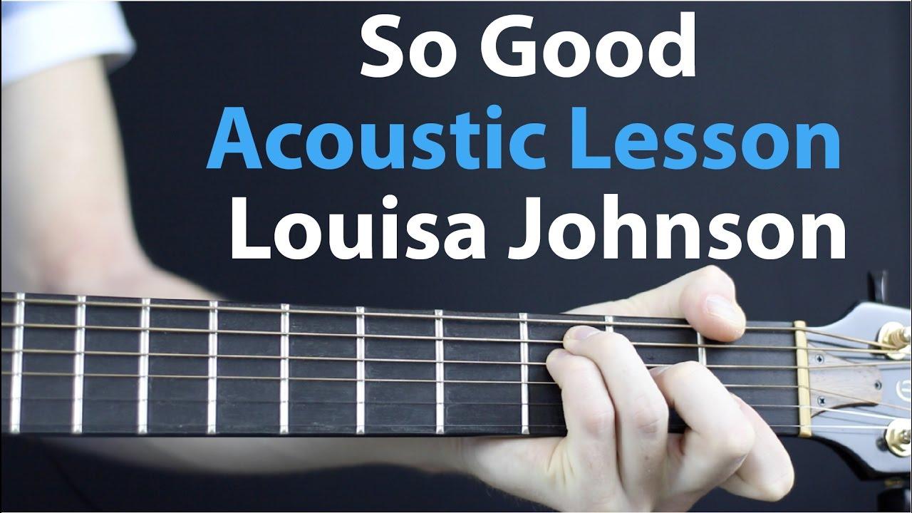 So good louisa johnson acoustic lesson easy with replay button so good louisa johnson acoustic lesson easy with replay button hexwebz Image collections