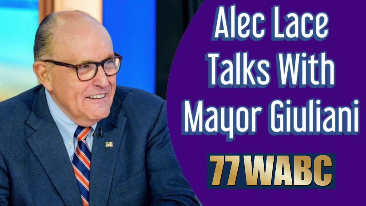 ALEC LACE Speaks with America's Mayor RUDY GIULIANI on 77WABC