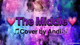 The Middle (Cover by Andi)