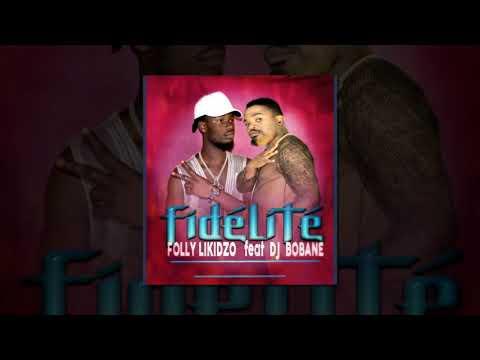 Fidélité Folly Likidzo feat DJ Bobane