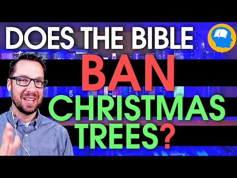 Christmas Trees Are Not in the Bible
