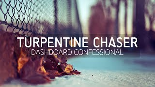 Dashboard Confessional - Turpentine Chaser