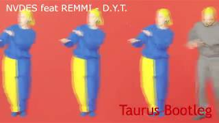 Nvdes Feat Remmi D Y T Taurus Bootleg