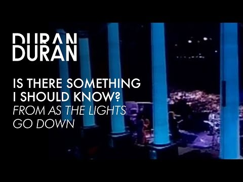"""Duran Duran - """"Is There Something I Should Know"""" from AS THE LIGHTS GO DOWN"""