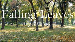 Falling Leaves - Relaxing Music by Keys of Peace