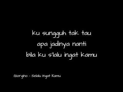 GIORGINO   SELALU INGAT KAMU (Unofficial Lyrics)