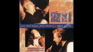 Paul Wilbur, Don Moen Y Aline Barros - Album Mas De Ti (Completo HD)