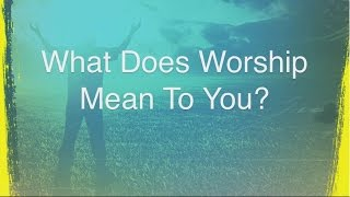 Worship Matters - Meaning of worship Mp3