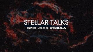 StellarTalks Ep.13 w/ Jasa Rebula
