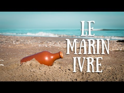 Le Marin Ivre (Drunken Sailor in French)