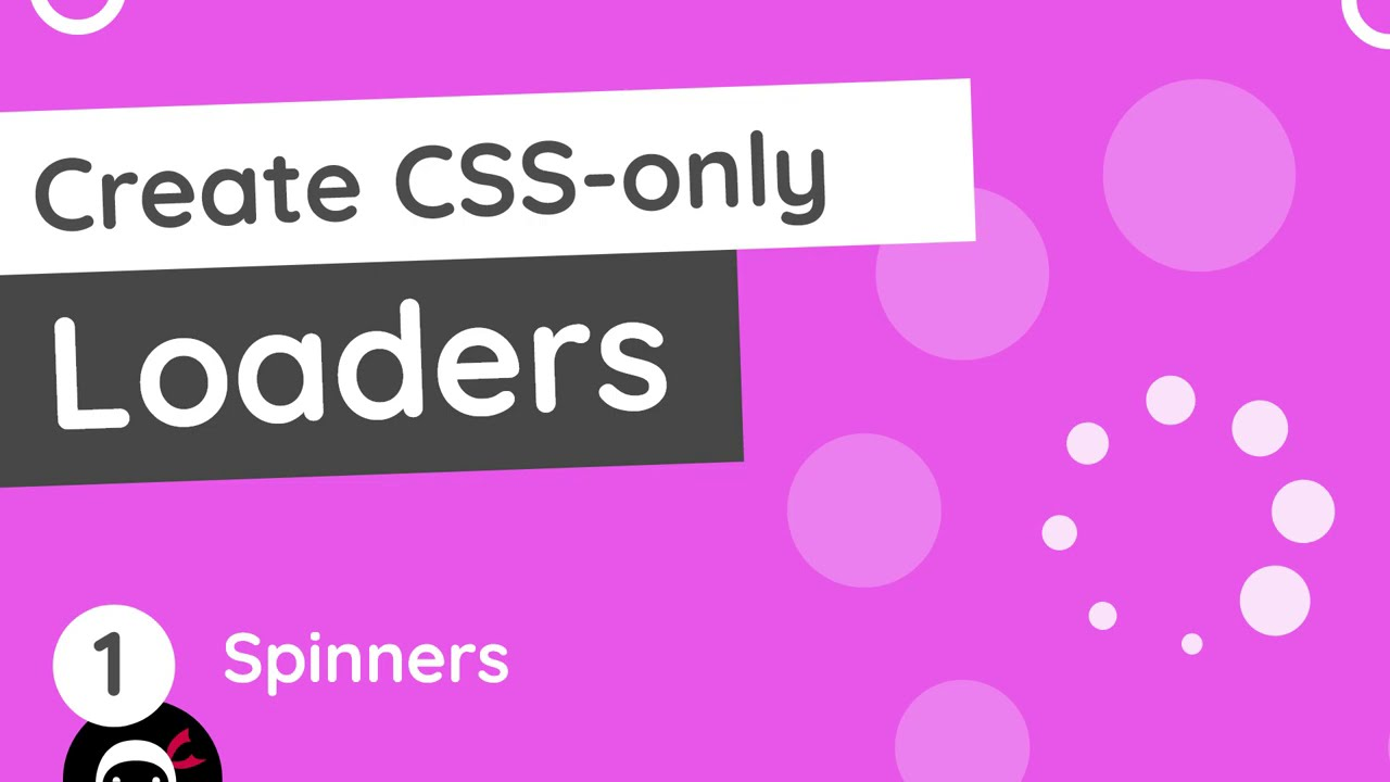 CSS Loaders Tutorial - Making a Spinner