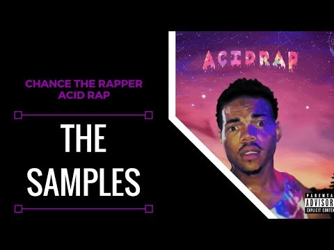 Samples From: Chance The Rapper - Acid Rap | XSamples