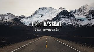 Three Days Grace - The Mountain [Sub Español/Lyrics]