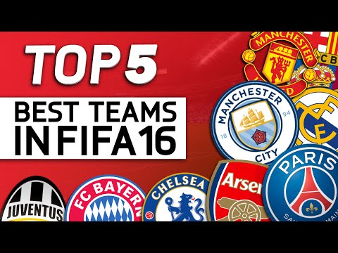 TOP 5 | THE BEST TEAMS IN FIFA 16!!!