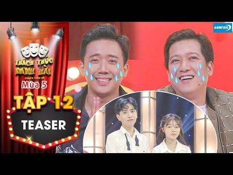Thách thức danh hài 5 Teaser tập 12: Trấn Thành, Trường Giang khóc ròng khi bị thí sinh gọi bằng chú