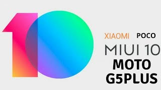 Miui 10 Moto G5 Plus