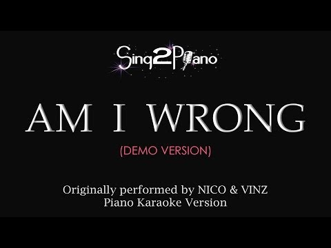 Am I Wrong (Piano Karaoke Demo) Nico & Vinz