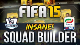 FIFA 15 INSANE OVERPOWERED BPL & SERIE A SQUAD BUILDER - FIFA 15 ULTIMATE TEAM