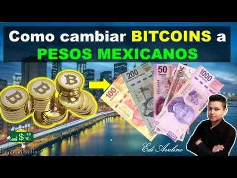 Como Cambiar BITCOINS A Pesos Mexicanos