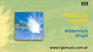 Música de Angeles - Watermark (Enya)