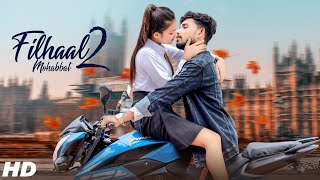 Filhaal2 Mohabbat | Akshay Kumar Ft Nupur Sanon | Ammy Virk | BPraak | Jaani | Reels Viral Song 2021