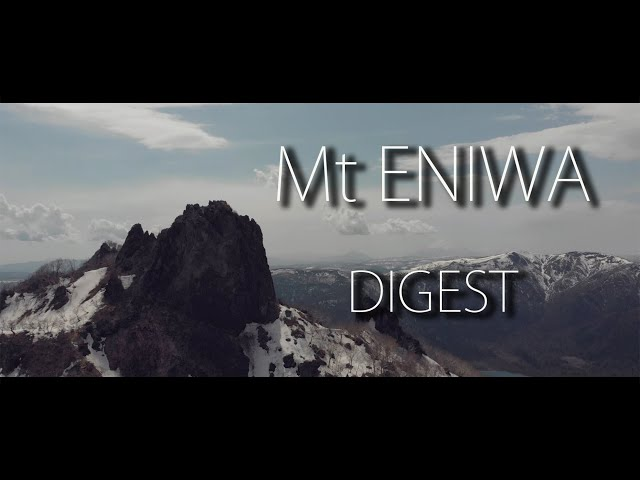 【北海道登山】春の恵庭岳 Digest of MT Eniwa