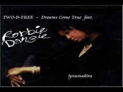 TWO-B-FREE feat.Robbie Danzie - Dreams Come True(New Jack Swing)