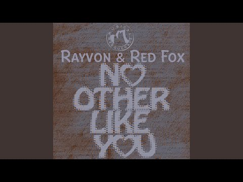 No Other Like You (feat. Rayvon & Red Fox)
