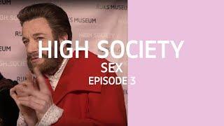 Episode 3: Sex - High Society