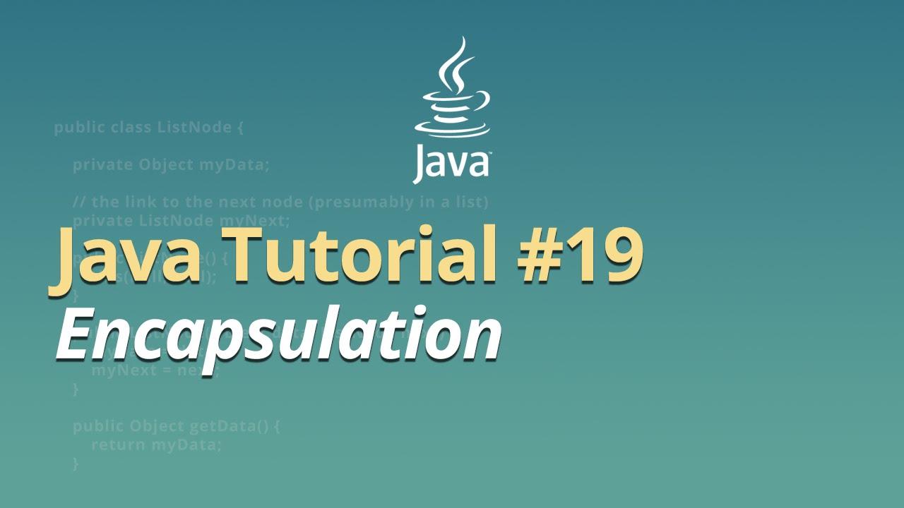 Java Tutorial - #19 - Encapsulation