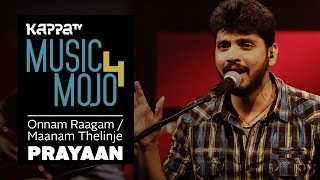 Onnam Raagam Paadi | Maanam Thelinje Ninnal - Prayaan - Music Mojo season 4 - KappaTV