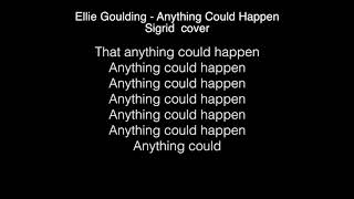 Sigrid Anything Could Happen Ellie Goulding