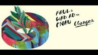 Скачать Faul Wad Ad Pnau Changes HQ HD