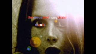 The Jesus and Mary chain - Munki (Full Album)
