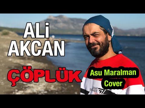 Ali Akcan - Çöplük (Asu Maralman)