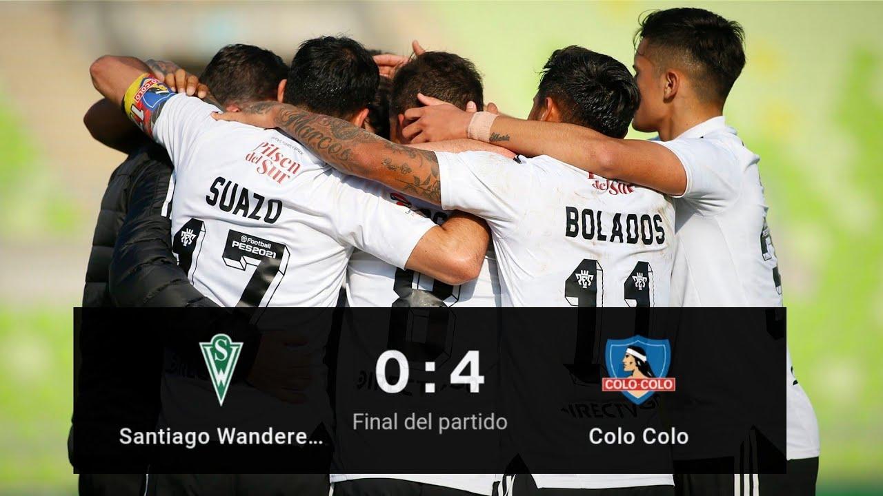 Colo Colo 4 Vs 0 Santiago Wanderers / Resumen Y Goles / Campeonato  PlanVital 2021 - YouTube